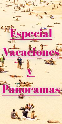 Especial Vacaciones y Panoramas