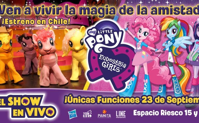 Show de My Little Pony & Equestria Girls se presenta por primera vez enChile